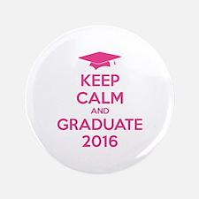 "Keep calm and graduate 2016 3.5"" Button"