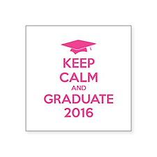 "Keep calm and graduate 2016 Square Sticker 3"" x 3"""