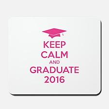 Keep calm and graduate 2016 Mousepad