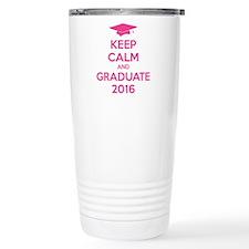 Keep calm and graduate 2016 Travel Mug