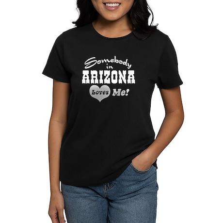 Somebody in Arizona Loves Me Women's Dark T-Shirt
