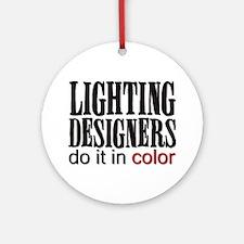 Lighting Designers Do it in C Ornament (Round)