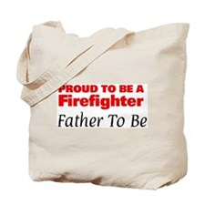 Proud Father To Be: Firefight Tote Bag