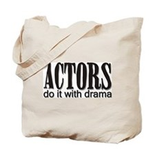 Actors do it with DRAMA Tote Bag