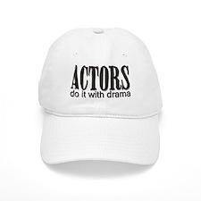 Actors do it with DRAMA Baseball Cap