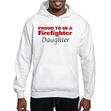 Proud Daughter: Firefighter Hoodie