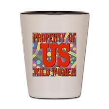 Property of US Wild Women Shot Glass