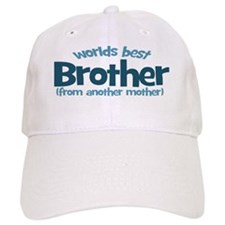 Worlds best Brother from another mother Baseball Cap
