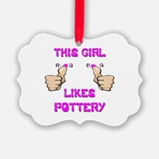This Girl Likes Pottery Ornament