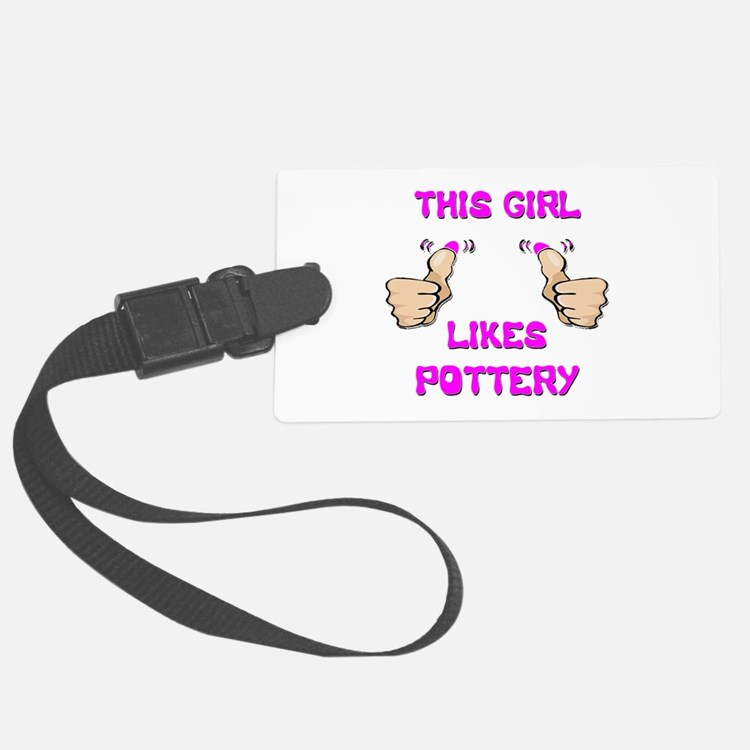 This Girl Likes Pottery Luggage Tag