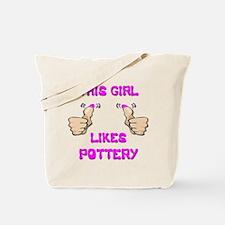This Girl Likes Pottery Tote Bag