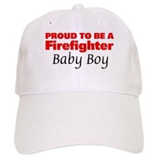 Proud Baby Boy: Firefighter Baseball Cap
