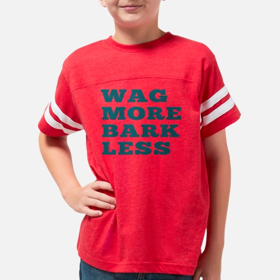 Wag More Bark Less Youth Football Shirt