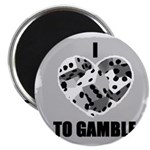 I LOVE TO GAMBLE Magnet