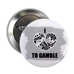 I LOVE TO GAMBLE Button