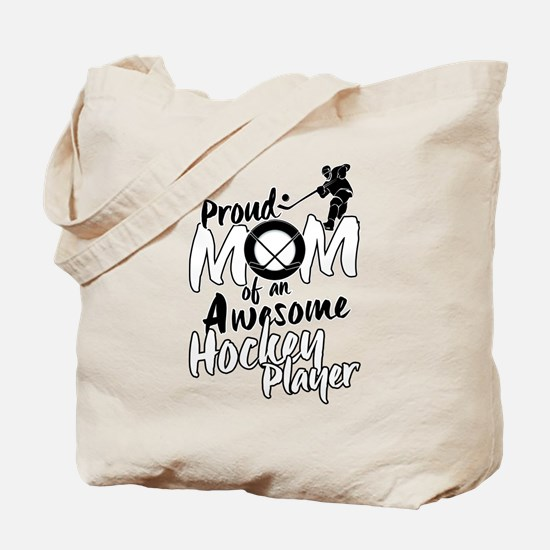 Proud Mom of An Awesome Hockey Player Tote Bag