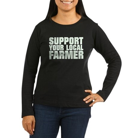 Support Your Local Farmer Long Sleeve T-Shirt