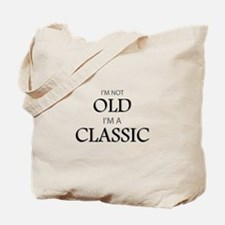 I'm not OLD, I'm CLASSIC Tote Bag