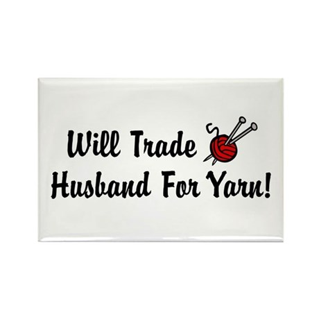 Will Trade Husband For Yarn Rectangle Magnet