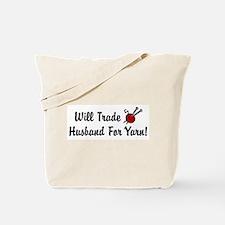 Will Trade Husband For Yarn Tote Bag
