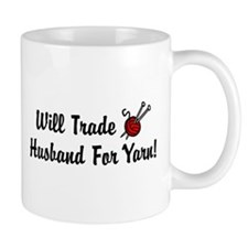 Will Trade Husband For Yarn Small Mug