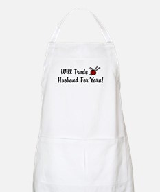 Will Trade Husband For Yarn BBQ Apron