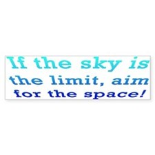 Aim For The Space Bumper Bumper Sticker