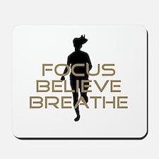 Tan Focus Believe Breathe Mousepad