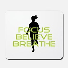 Green Focus Believe Breathe Mousepad