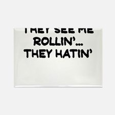 THEY SEE ME ROLLIN THEY HATIN Rectangle Magnet