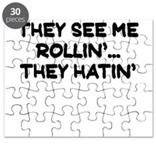 THEY SEE ME ROLLIN THEY HATIN Puzzle