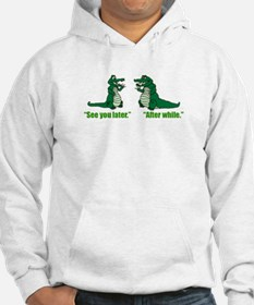 See you later, Alligator Hoodie