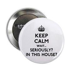 """Keep Calm In This House 2.25"""" Button"""