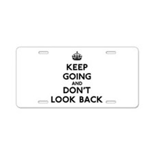 Don't Look Back Aluminum License Plate