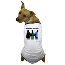 Which would you choose? Dog T-Shirt