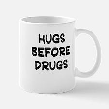 HUGS BEFORE DRUGS Mug