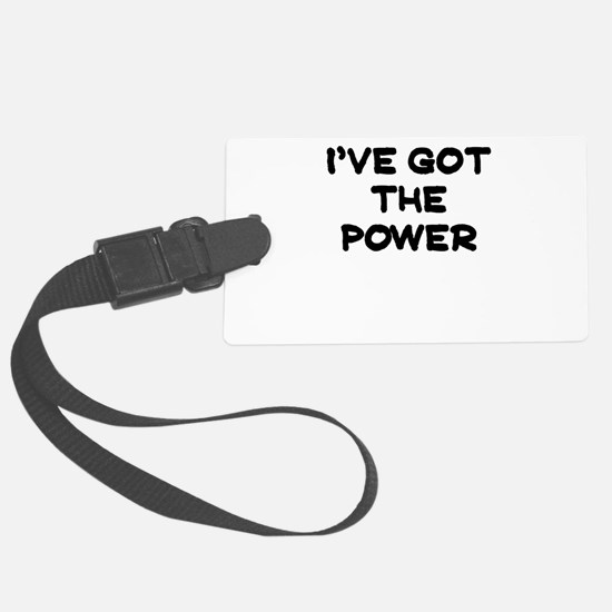 IVE GOT THE POWER Luggage Tag