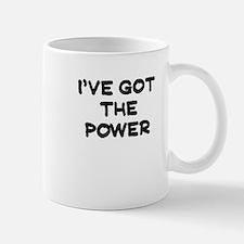 IVE GOT THE POWER Mug