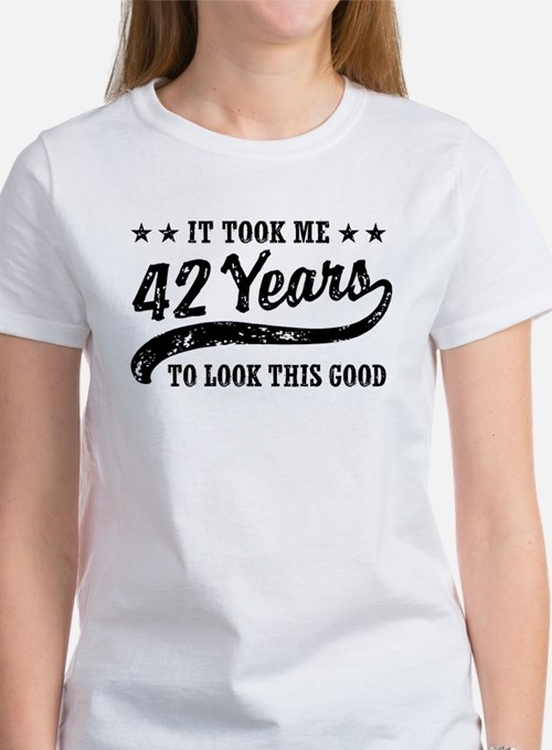 Funny 42nd Birthday Women's T-Shirt
