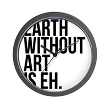 Earth Without Art is Eh. Wall Clock