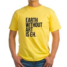 Earth Without Art is Eh. T