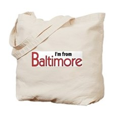 I'm from Baltimore Tote Bag