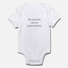 My mommy can sue your mommy Infant Bodysuit
