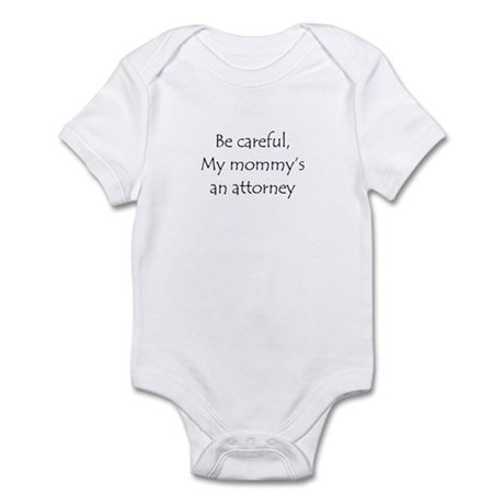 Be careful, my mommy's an attorney Infant Bodysuit