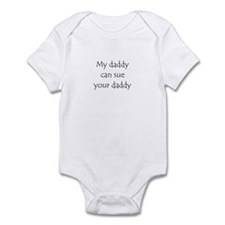 My daddy can sue your daddy Infant Bodysuit