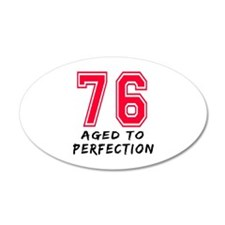 76 Year birthday designs Wall Decal