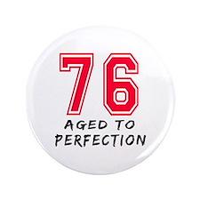 """76 Year birthday designs 3.5"""" Button (100 pack)"""