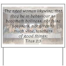 Titus 2:3 Yard Sign
