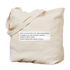 Two Kinds of Work Tote Bag