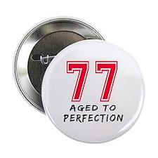 """77 Year birthday designs 2.25"""" Button (100 pack)"""